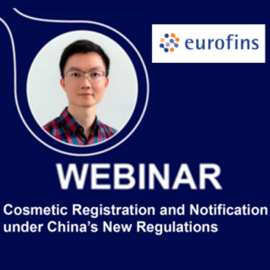 Webinar : Cosmetic Registration and Notification under China's New Regulations by Eurofins Cosmetics & Personal Care
